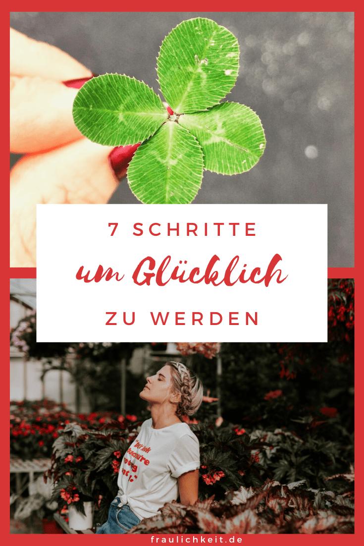 Fraulichkeit - 7 Schritte glücklich zu werden Glück haben